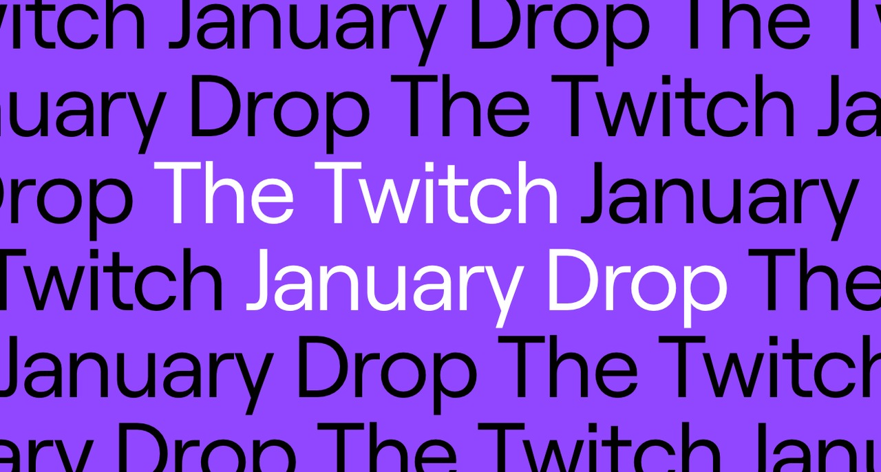 We're starting 2020 coming in hot - introducing The Twitch January Drop.