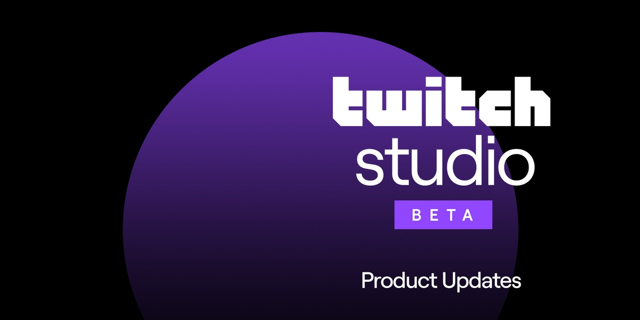Twitch Studio Updates New Tools To Help You Stream Like A Pro Twitch Blog